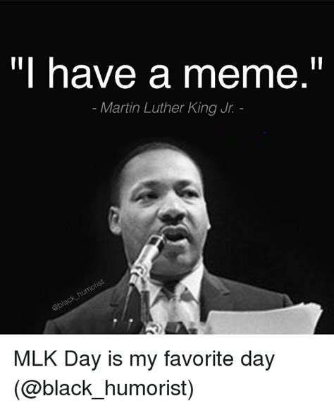 Martin Luther King Day Meme - funny funny memes of 2017 on sizzle apparently