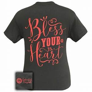 Simply Southern Shirts Size Chart Girlie Girl Southern Originals Bless Your Heart Charcoal T