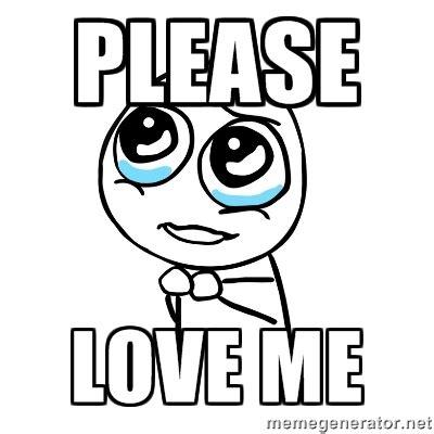 Love Me Meme - please love me meme girl face