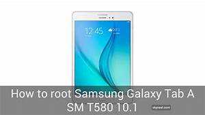 How To Root Samsung Galaxy Tab A Sm T580 10 1