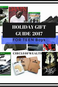 Holiday Gift Guide 2017 For TEEN Boys 2017 Circle Of