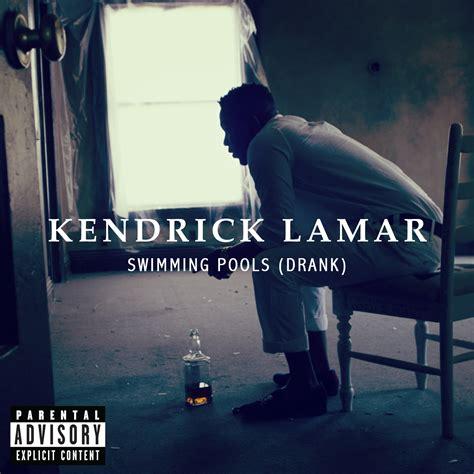 Kendrick Lamar Swimming Pools (explicit)  Best Music Download