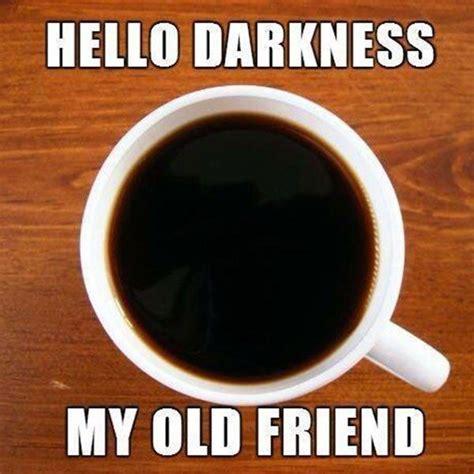 Coffee Meme Images - best 25 coffee meme ideas on pinterest coffee shop quotes coffee quotes funny and funny