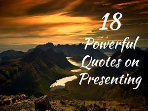 18 powerful quotes on presenting