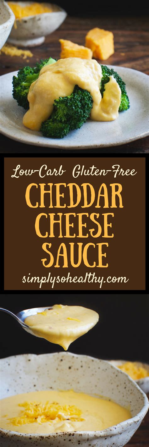 carb cheddar cheese sauce recipe simply  healthy
