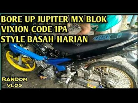 Modifikasi Jupiter Mx Bore Up by Bore Up Jupiter Mx Blok Vixion Harian