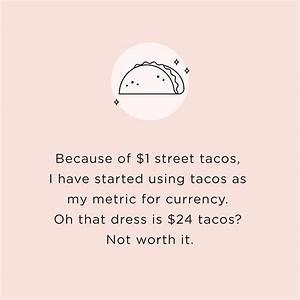 Lol dollar brea... Taco Funny Quotes
