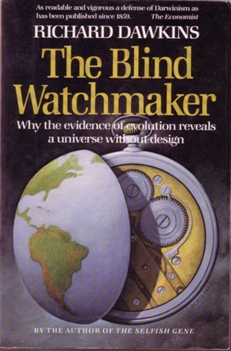 the blind watchmaker richard dawkins the blind watchmaker why the evidence