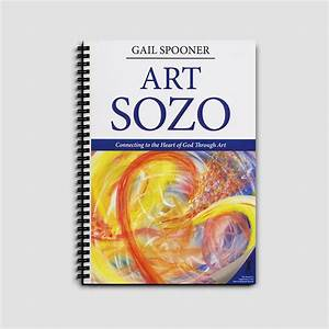 Art Sozo  Connecting To The Heart Of God Through Art