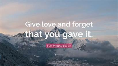 Give Moon Sun Myung Quote Forget Gave
