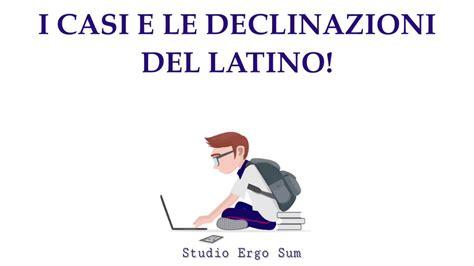 Casi Latini by Casi E Declinazioni