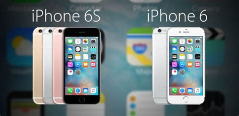 compare iphone 6 and 6s apple iphone 6s vs 6 detailed comparison with price