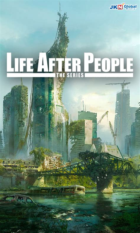 Life After People - JKN Global Media Public Company Limited