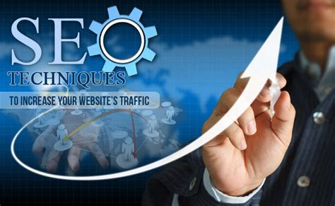 increase seo proven effective seo techniques to increase traffic to