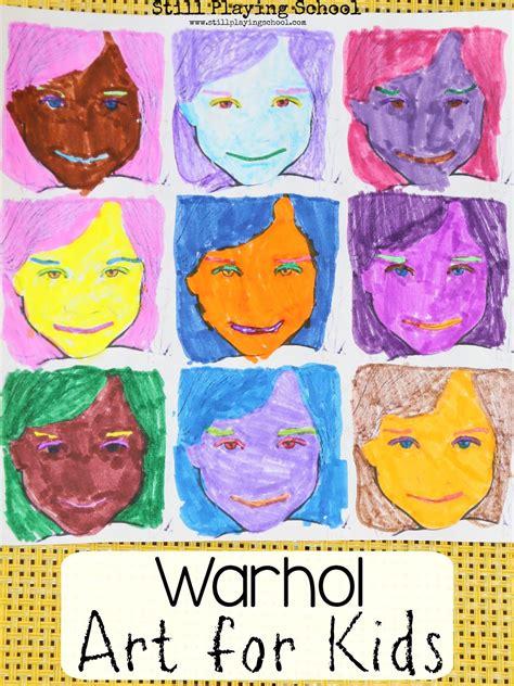 Warhol Inspired Art For Kids  Still Playing School