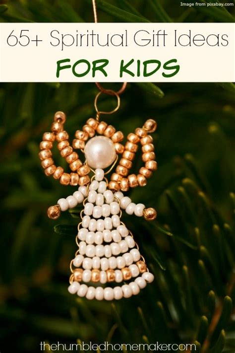 65 spiritual gift ideas for kids the humbled homemaker