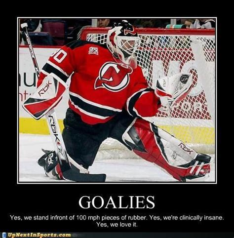 Hockey Goalie Memes - goalie quotes google search hockey and such pinterest goalie quotes hockey and hockey