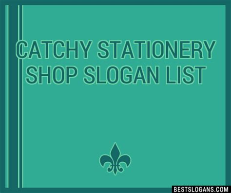catchy stationery shop slogans list taglines phrases
