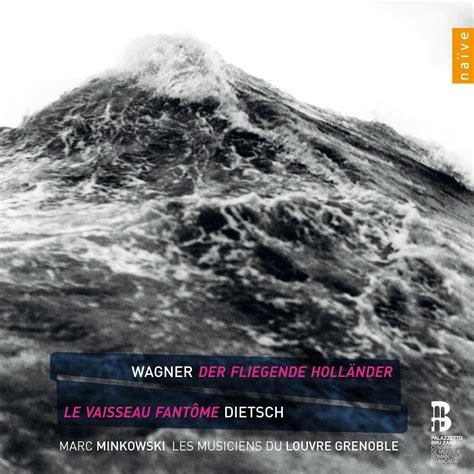 L Olandese Volante Wagner Trama Il Bicentenario Wagneriano In Disco Der Fliegende