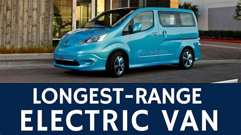 Best Electric Vans by Best Electric For Range Travel Zero Emission