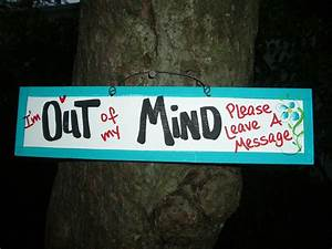 I U0026 39 M Outof My Mind Please Leave A Message