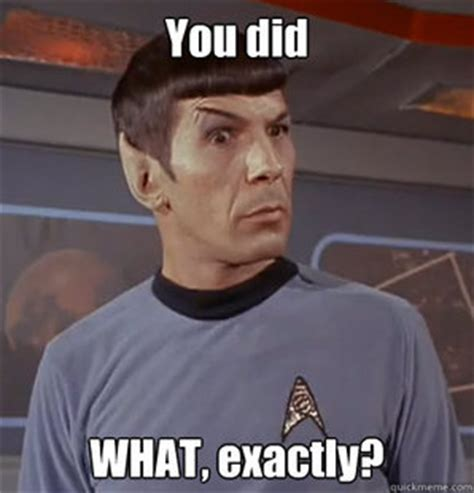 Spock Memes - mr spock quotes memes