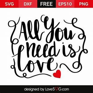 All you need is... Lovesvg