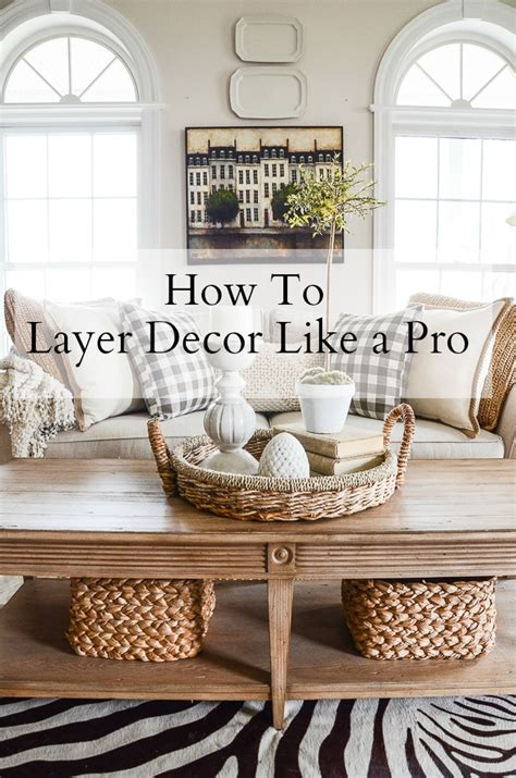 How To Layer Decor Like A Pro Stonegable