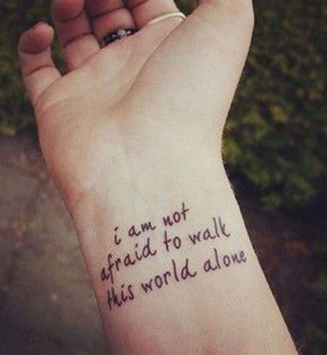 Idées De Phrases Pour Tatouage  « I Am Not Afraid To Walk