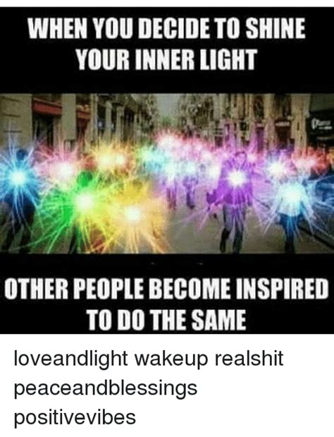 Your Inner Light by When You Decideto Shine Your Inner Light Other