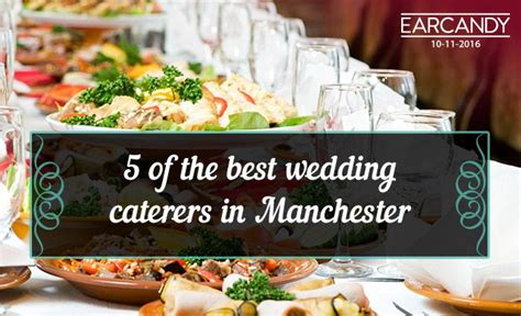 wedding caterers  manchester earcandy