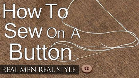how to sew how to sew on a button 5 simple steps man s guide to sewing buttons on shirts jackets