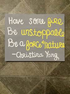 Have some fire. Be unstoppable. Be a force by ...