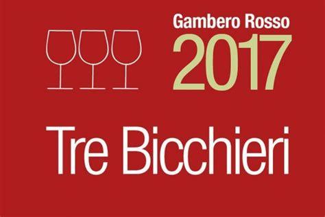 3 bicchieri gambero rosso gambero rosso 2017 14 3 bicchieri per montalcino