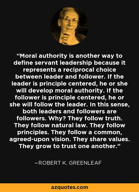robert  greenleaf quote moral authority