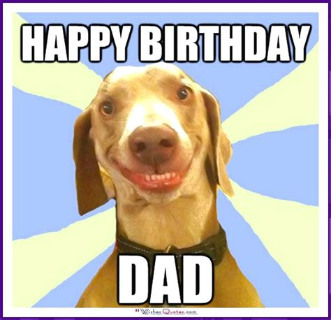 Dad Birthday Meme - funny birthday memes for dad mom brother or sister