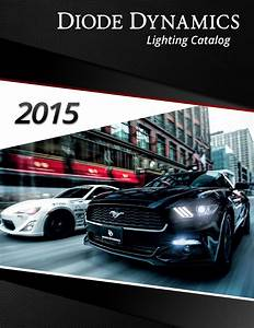 Brightest Led Lights 2015 Diode Dynamics 2015 Catalog By Paul Mccain Issuu