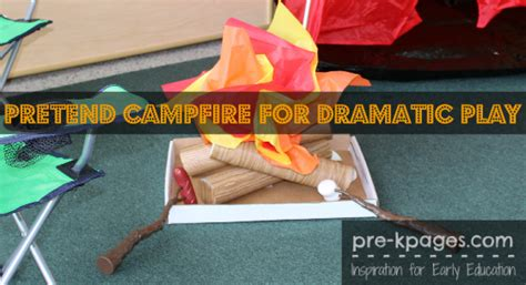 pretend campfire  dramatic play camping theme