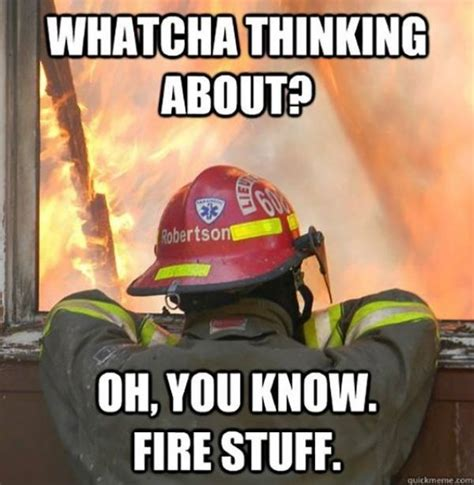 Fire Memes - fire memes every firefighter can laugh at thechive