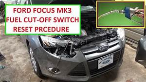 Fuel Cut Off Switch Reset Ford Focus Mk3  Shut Off Switch 2011 2012 2013 2014 2015 2016
