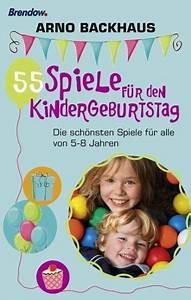 Spiele Für Den Kindergeburtstag : 55 spiele f r den kindergeburtstag von arno backhaus buch ~ Orissabook.com Haus und Dekorationen