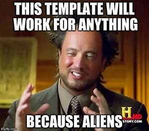 grandma finds the internet meme imgflip With ancient aliens template