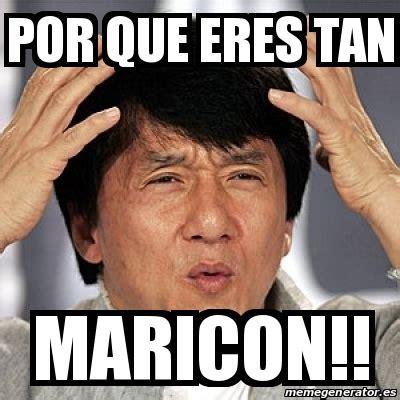 Maricon Meme - meme jackie chan por que eres tan maricon 17251068