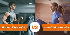 Key Differences Between Manual Vs Motorized Treadmills