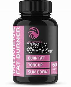 The Best Weight Loss Pills For Women  Top 9 Fat Burners Of 2019