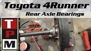 1998 Toyota 4runner Rear Axle Bearing Removal And Install