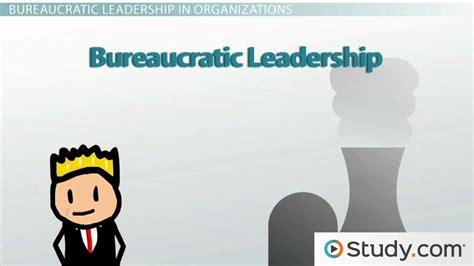 bureaucratic leader video lesson transcript