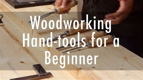 woodworking hand tools  beginners youtube