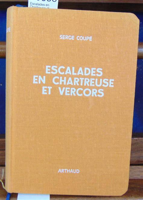 Devies : Escalades en Chartreuse et Vercors. Tome 1 et 2... - D790 Arts du spectacle Jeux ...