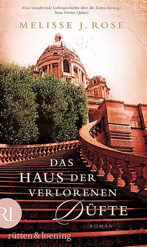 Das Haus Der Verlorenen Düfte Buch Portofrei Bei Weltbildch